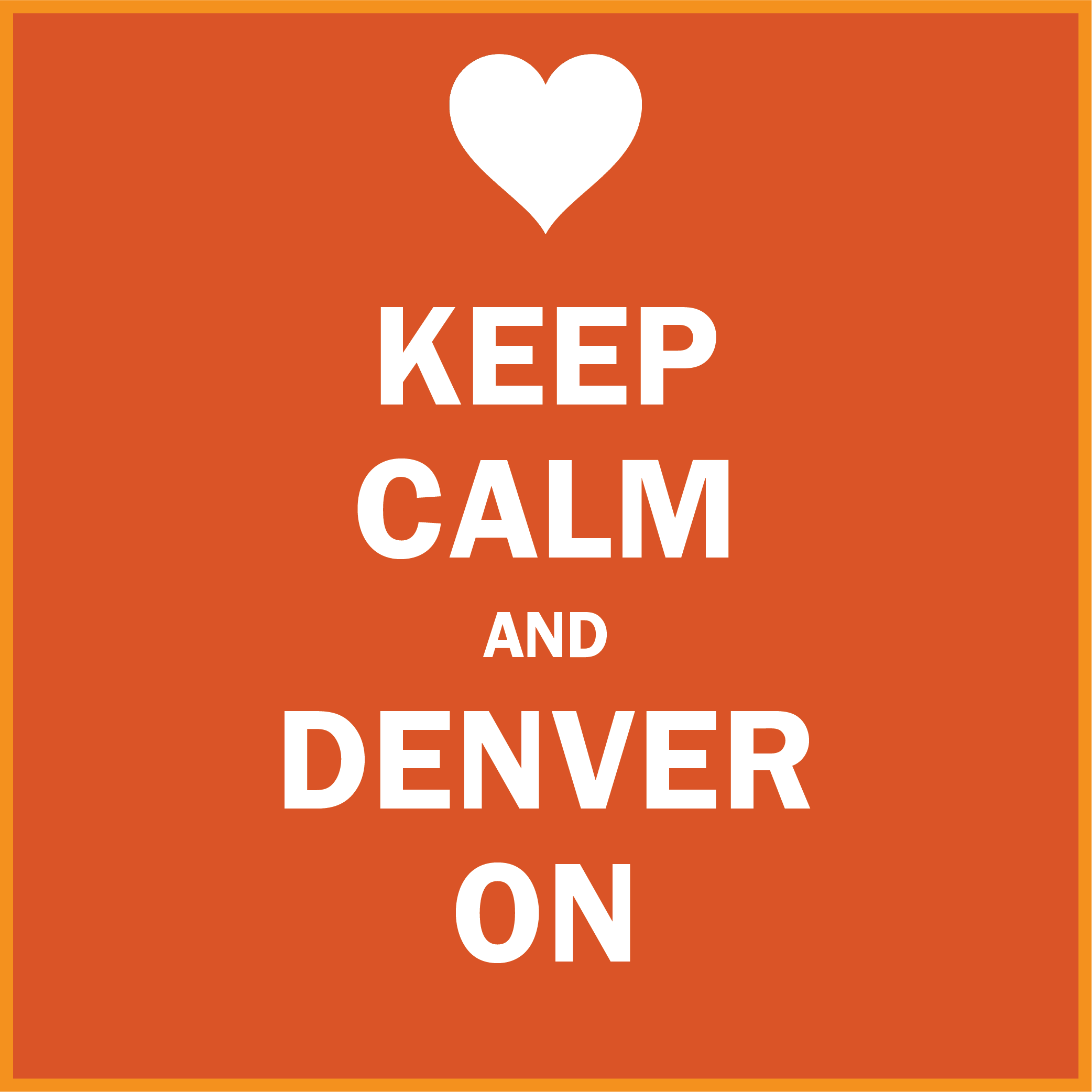 Keep Calm and Denver On