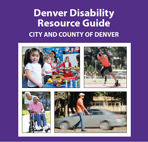 Denver Disability Resource Guide Cover Page with Collage of People with disabilities