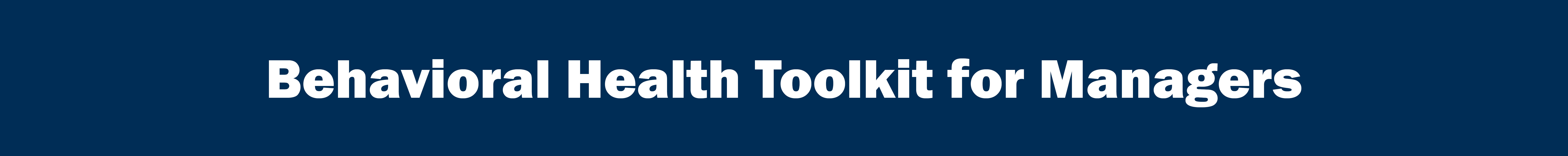 Behavioral Health Toolkit for Managers