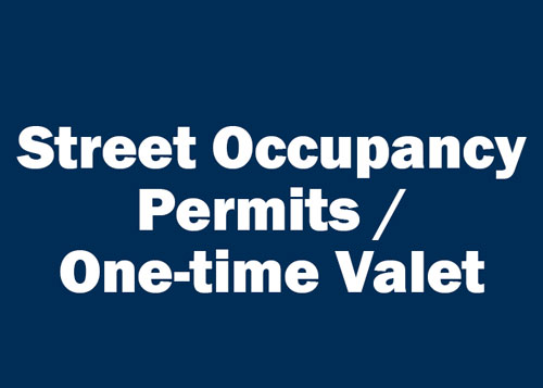 Street Occupancy Permits, One Time Valet