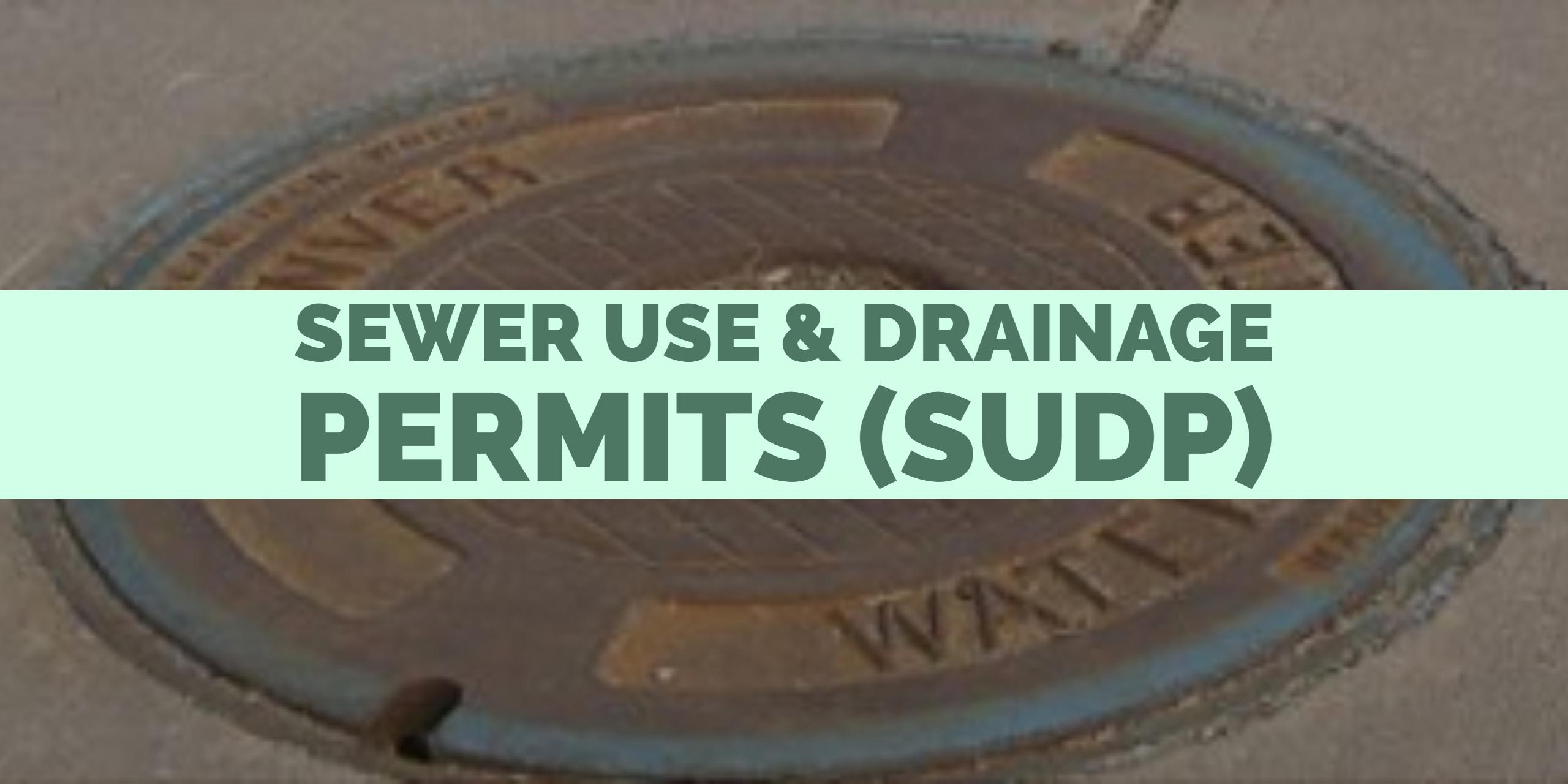 Link to the Sewer Use & Drainage Permits (SUDP) webpage