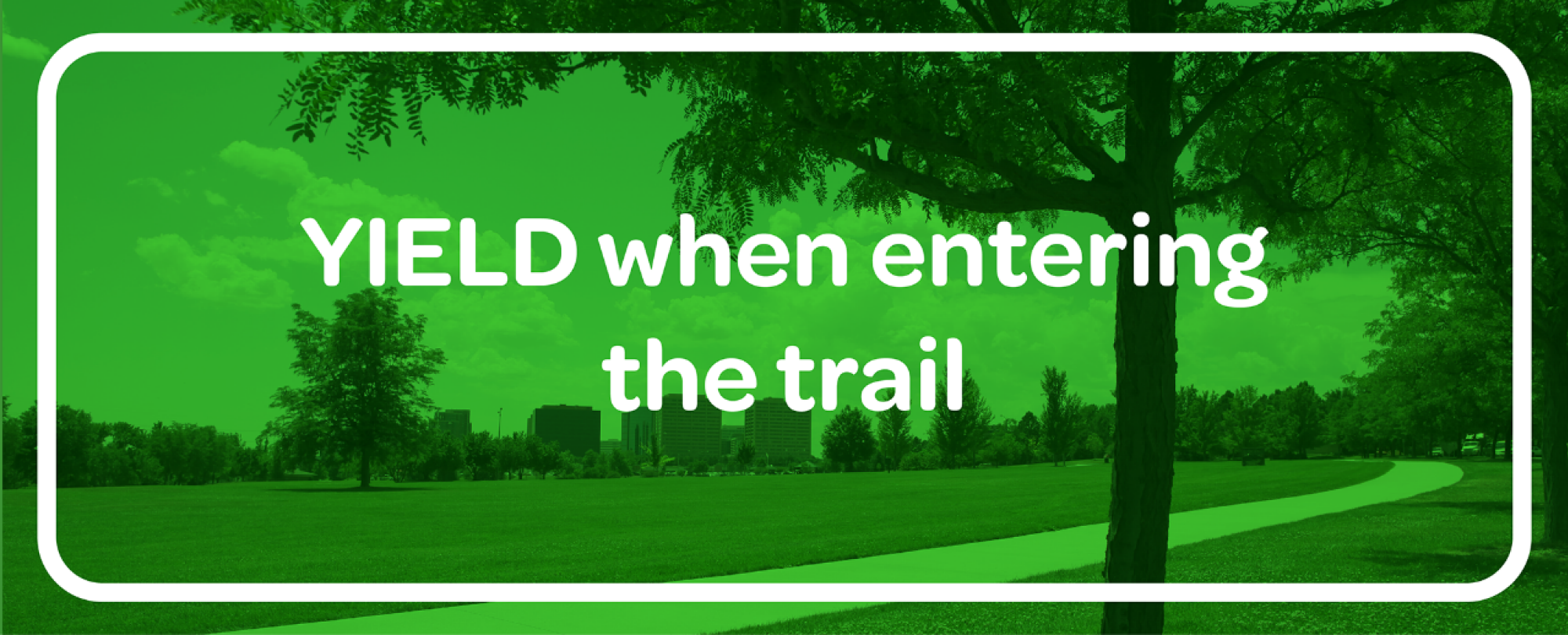 yield when entering trails