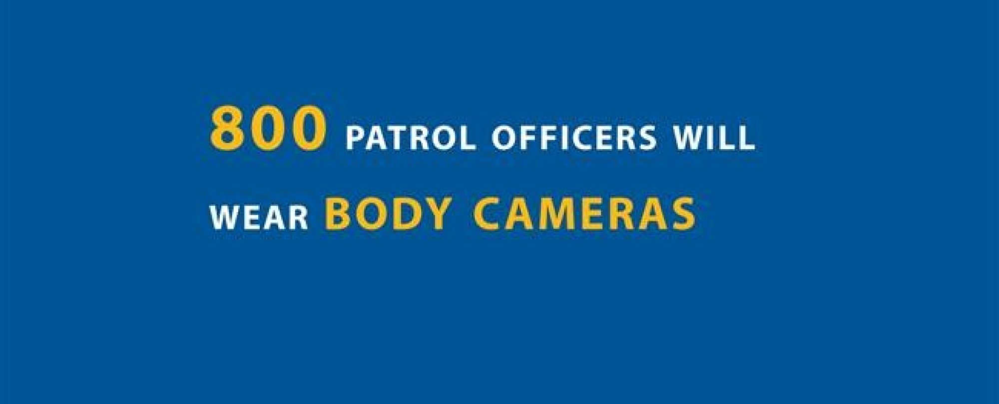 800 patrol officers will wear body cameras