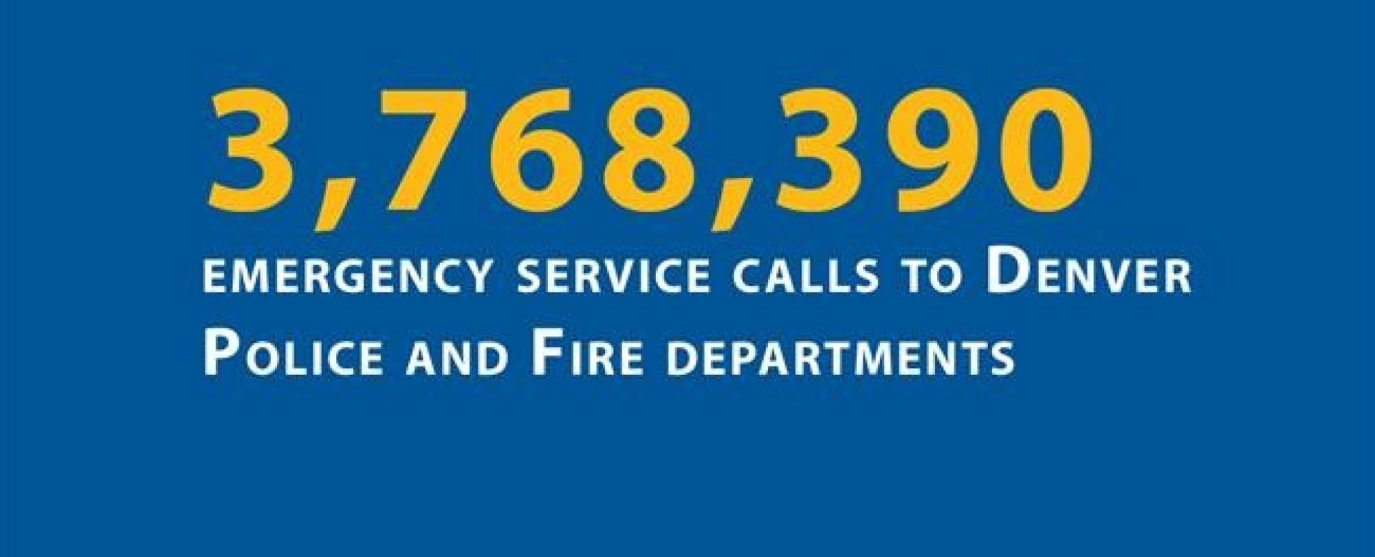 3,768,390 emergency service calls to Denver Police and Fire department