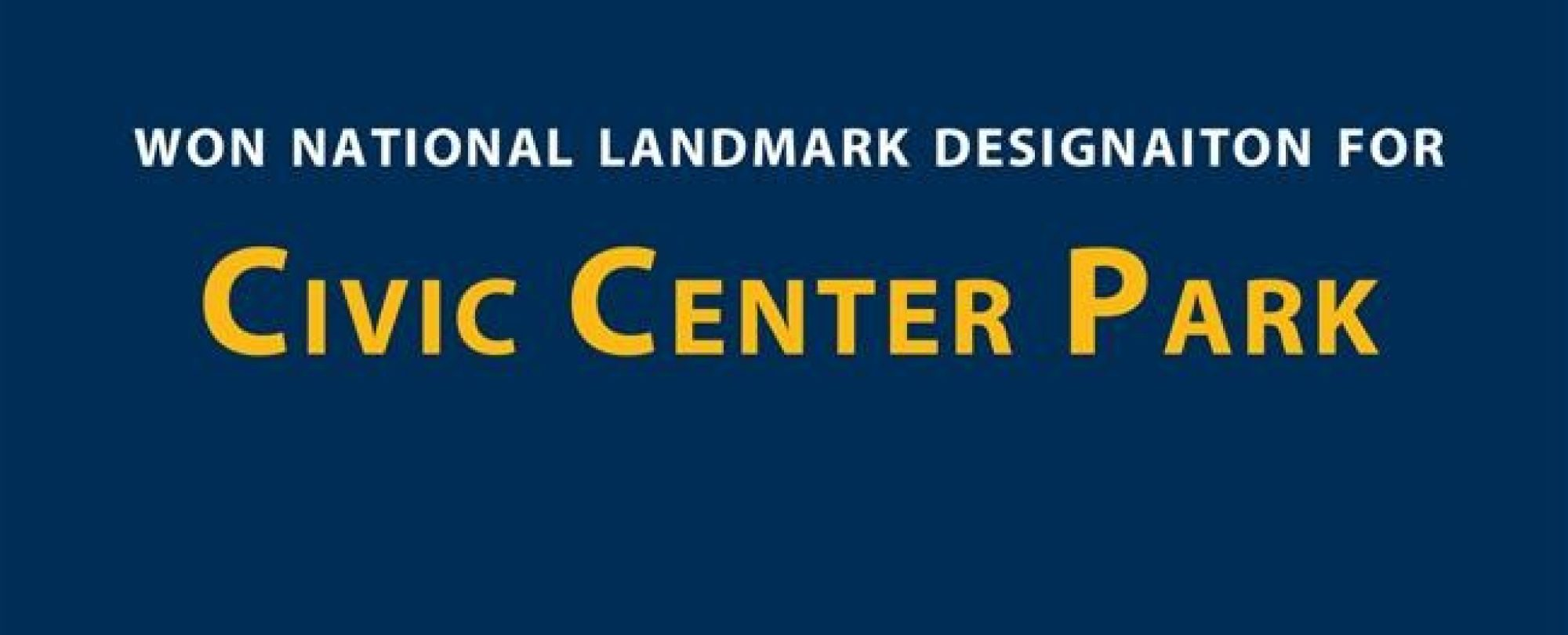 Won national landmark designation for Civic Center Park