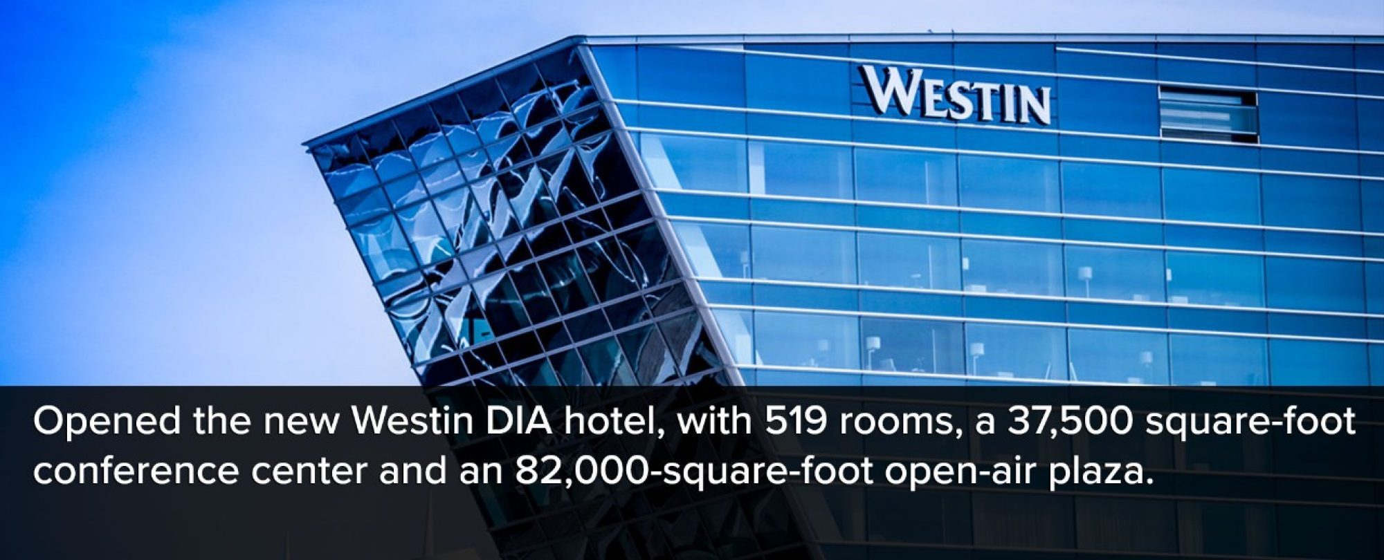 Photo of the exterior of the new Westin DIA Hotel. The new hotel opened with 519 rooms, a 37,500 square-foot conference center, and an 82,000 square-foot open-air plaza