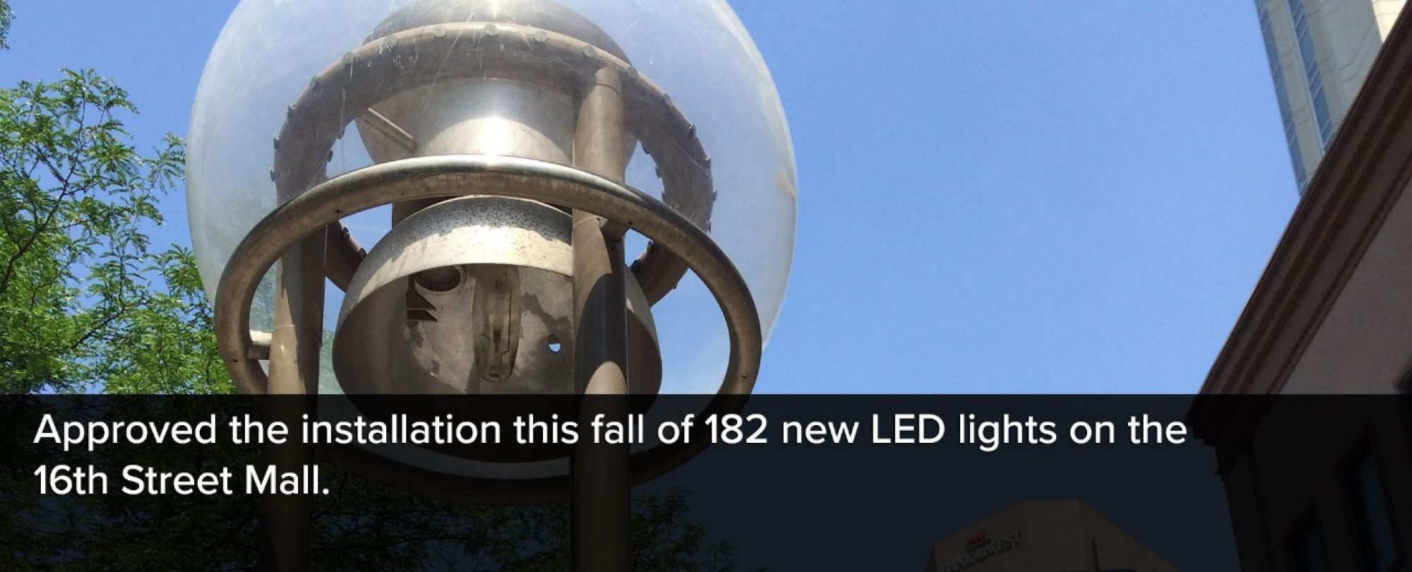 Photo close-up of one of the 16th street mall street lamps. Denver approved the installation of 182 new LED lights along the mall
