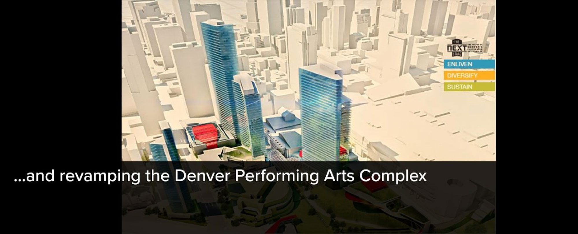 Digital rendering concept of new Denver Performing Arts Complex. Denver also plans to revamp the Denver Performing Arts Complex