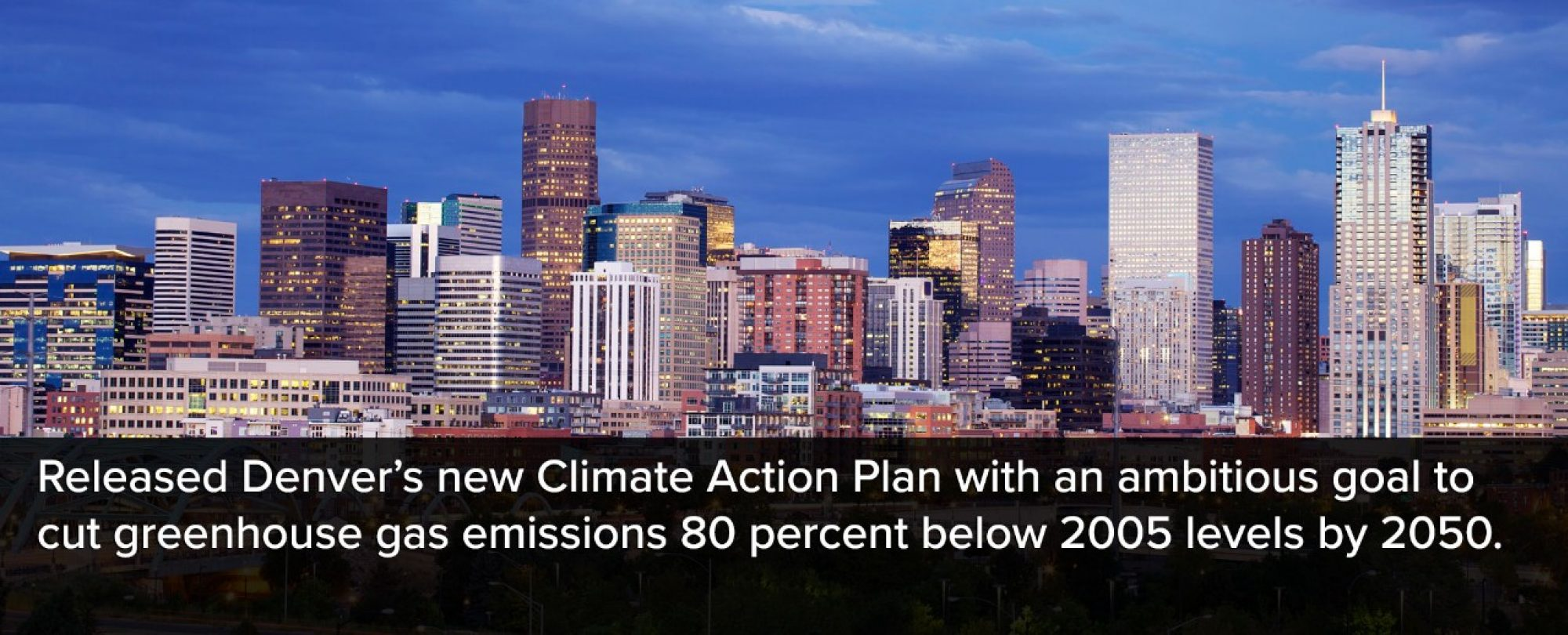Photo of Denver city skyline. Denver released it's new Climate Action Plan with an ambitious goal to cut greenhouse gas emissions 80 percent below 2005 levels by 2050