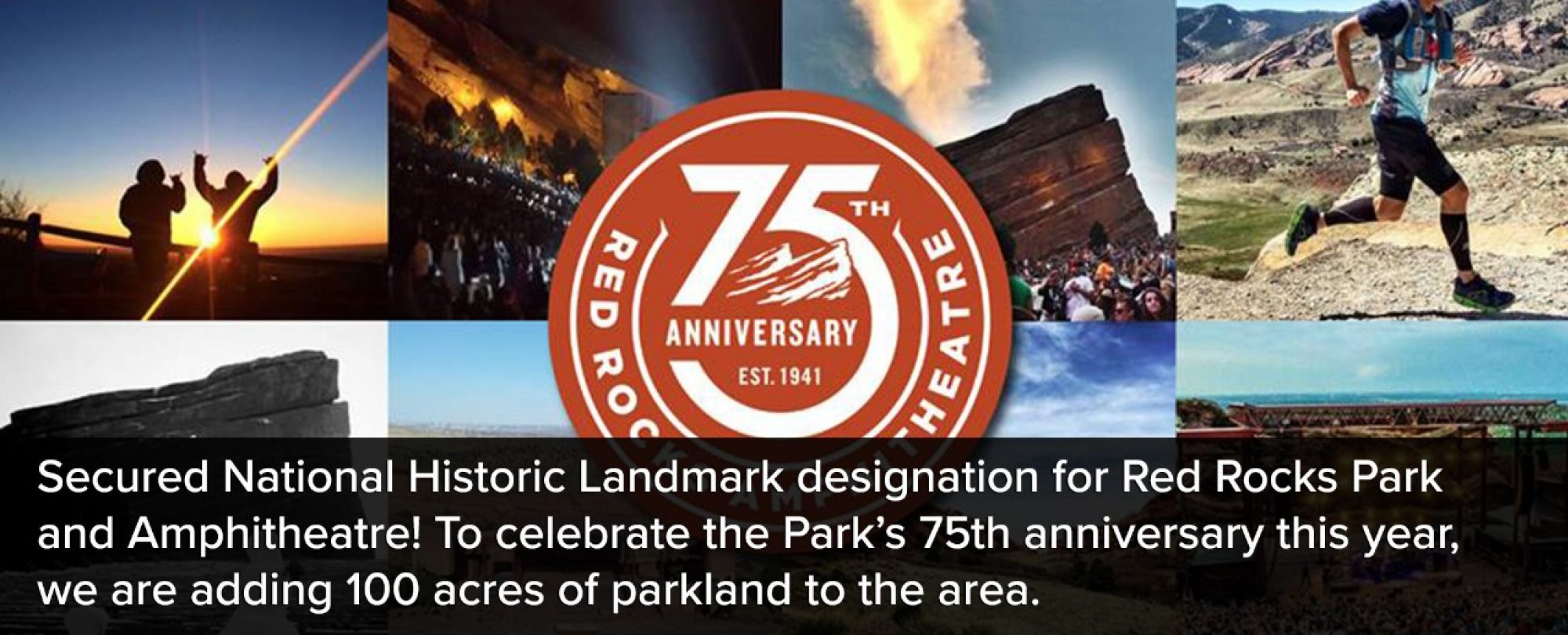 Photo graphic advertisement to celebrate 75th anniversary of Red Rocks Park and Amphitheatre. Denver secured National Historic Landmark Status of the park and amphitheatre. To celebrate the Park's 75th anniversary, Denver added 100 acres of parkland to the area.