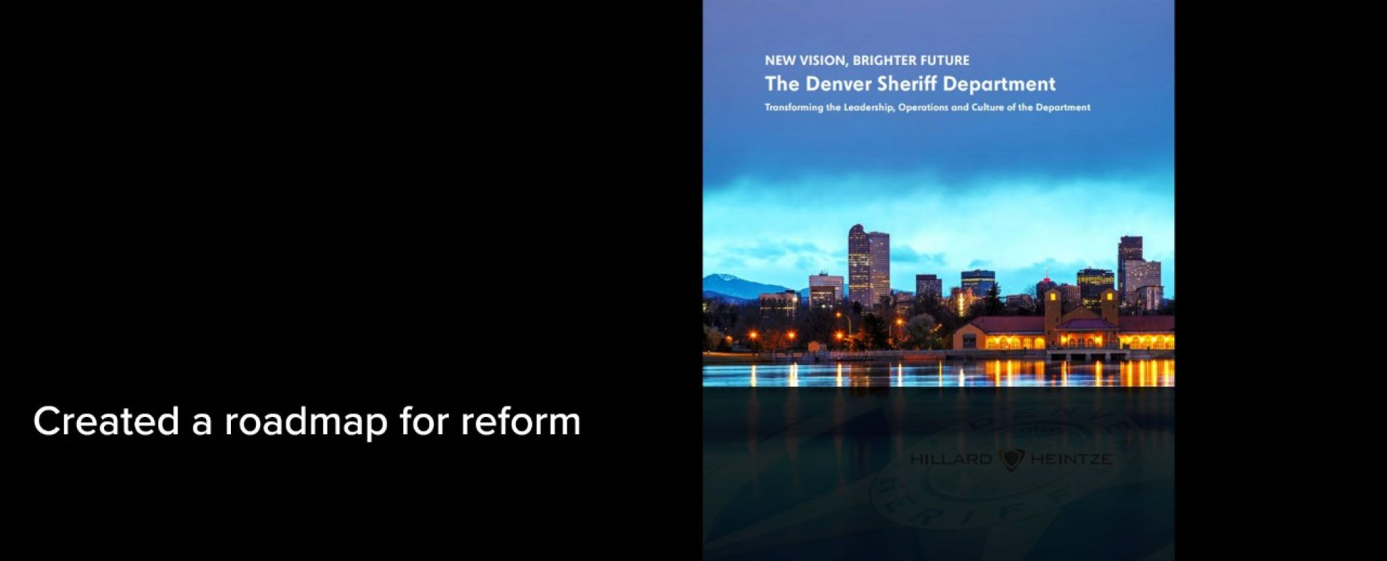 Cover image for the Denver Sheriff Department Reform presentation document. Denver created a roadmap for reform of the Denver Sheriff Department.