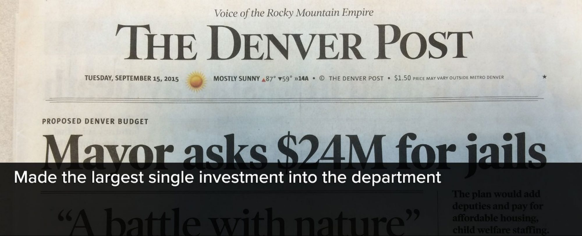 Photo snapshot of the front page of the Denver Post featuring an article about the mayor asking for $24 million for Denver County Jails. This made the largest investment into the Denver Sheriff Department